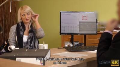 Loan4k. blonde-haired miss gets sissy screwed hard in loan porn vid